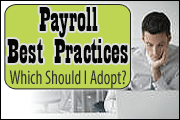 Good, Better, Best.  What Best Payroll Practices Should I Adopt?