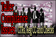 Teller Compliance Issues: CTRs, Reg CC and UCC 3 & 4