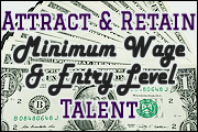 Finding And Keeping Minimum Wage And Entry Level Employees