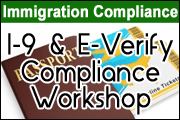 The I-9 And E-Verify Compliance Workshop