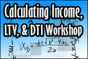 Calculating Income, LTV, & DTI Workshop