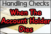 Handling Accounts, Checks and IRS Reporting at Death