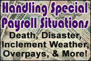 Handling Special Payroll Situations: Death, Disaster, Overpays, And Inclement Weather