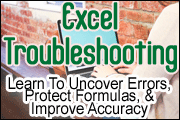Excel Troubleshooting: How To Uncover Errors, Protect Key Formulas, And Improve The Accuracy Of Your Excel Spreadsheets