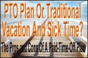 PTO Plan Or Traditional Vacation And Sick Time? The Pros and Cons Of A Paid-Time-Off Plan