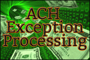 ACH Exception Processing