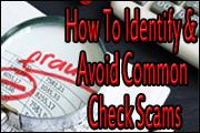How To Identify - And Avoid - Common Check Scams Against Your Customers