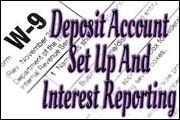w-9-deposit-account-set-up-and-interest-reporting