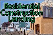 Residential Construction Lending