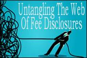 Untangling the Web Of Fee Disclosures