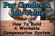 Pay Grades And Job Value—How To Build A Workable Compensation System