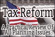 tax-reform-a-practical-review-of-all-planning-issues