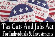 Tax Cuts And Jobs Act: Individuals And Investments - Deeper And Wider Than Meets The Untrained Eye