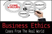 Business Ethics:  Cases from the Real World