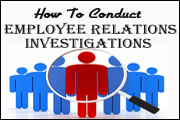How To Conduct Employee Relations Investigations
