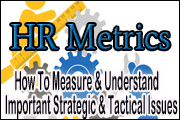 HR Metrics: How To Measure And Understand Important Strategic And Tactical Issues