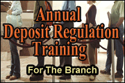Annual Deposit Regulation Training for the Branch