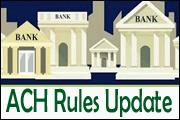 ACH Rules Update