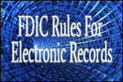 FDIC Rules For Electronic Records